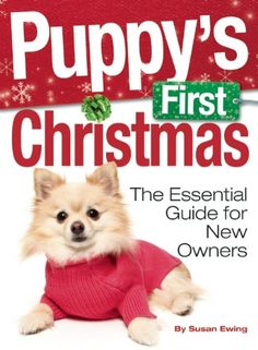 """Puppy's First Christmas: The Essential Guide for New Owners (Kennel Club Books). Holidays are a hectic and even dangerous time for puppies, with glass ornaments, pine trees, and decorations in the home. This timely and helpful gift book teaches families to """"puppy-proof"""" their homes and acclimate them into the family during the hectic holiday season. Includes helpful tips on: - Safety around the Christmas tree - House-training - Feeding - Holiday parties and socialization - When it's time to…"""