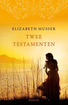 Twee testamenten – Elizabeth Musser