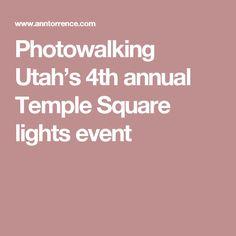 Photowalking Utah's 4th annual Temple Square lights event