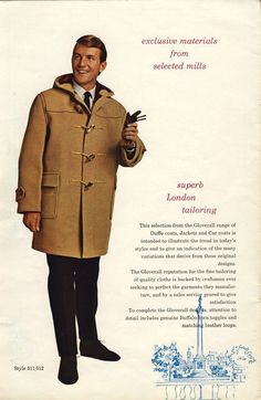 Gloverall advert from 1962 1960s Fashion Mens, Gents Fashion, Fashion Menswear, Fashion Art, Mode Vintage, Vintage Men, Gloverall Duffle Coat, Ivy Look, Ivy League Style