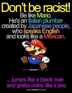 Be like Mario!! haha