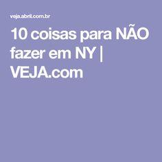 10 coisas para NÃO fazer em NY | VEJA.com