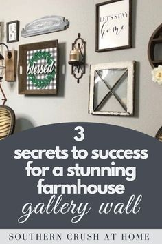 Learn my 3 steps to success for creating a stunning farmhouse gallery wall in this easy to follow DIY tutorial!  #gallerywall #farmhouse #diy