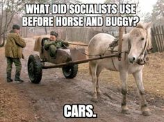 What Did Socialists Use Before Horse and Buggy? Cars.