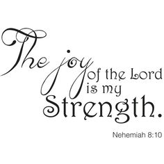 HAPPY is not something that can be sustained on a normal basis, BUT...we can be CONTENT, Glad about certain things or instances AND...we can find Joy in something each day, AND ... the JOY of the Lord is our strength! Nehemiah 8:10