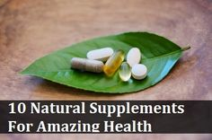 Give your health a boost without the need for synthetic supplements by getting more of these ten all natural, health giving supplements...  Acidophilus  Acidophilus is a great supplement for those prone to stomach issues or yeast infections. Acidop