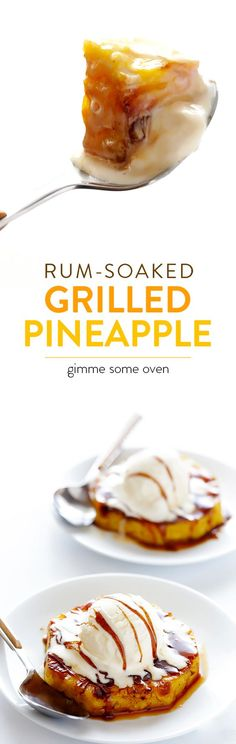 Ingredients Produce 1 Pineapple Baking & Spices 1/2 cup Brown sugar, packed 1 tsp Cinnamon, ground Oils & Vinegars 1 Cooking spray Frozen 1 Favorite vanilla ice cream Beer, Wine & Liquor 1/2 cup Rum, dark This super-easy recipe just requires 5 ingredients, and it's always a crowd favorite! | gimmesomeoven.com