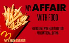 Overcoming emotional eating- inside an affair with food. It's a real thing.