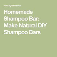 Homemade Shampoo Bar: Make Natural DIY Shampoo Bars