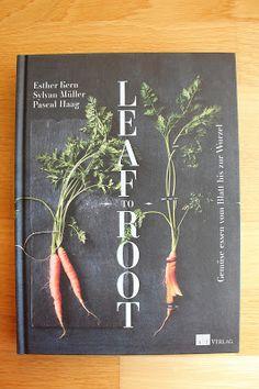 Vegan ohne Soja: Buchrezension: Leaf to Root von Esther Kern, Sylva...