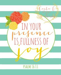 In Your Presence is Fullness of Joy by CarlaGDesignandPhoto, $10.00