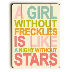 Girl Without Freckles Wood Sign