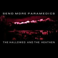 Send More Paramedics - The Hallowed and the Heathen (2004)