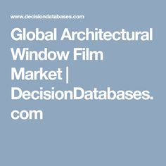 Find Architectural Window Film market research report and Global Architectural Window Film industry analysis with market share, market size, revenue, recent developments, competitive landscape and future growth forecast. Window Film, Film Industry, Industrial, Windows, Marketing, Architecture, Window, Industrial Music, Architecture Design