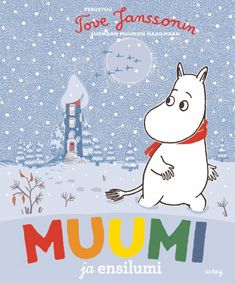 Moomin and the Winter Snow. Based on the Original Book by Tove Jansson Moomin Books, Illustrator, Moomin Valley, Tove Jansson, Thing 1, Rainbow Theme, 90s Kids, Classic Books, Children's Book Illustration
