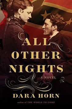 """All Other Nights - """"How is tonight different from all other nights? For Jacob Rappaport, a Jewish soldier in the Union army during the Civil War, it is a question his commanders have already answered for him - on Passover, 1862, he is ordered to murder his own uncle in New Orleans."""