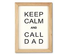 """Wall plaque printed with the words """"Keep Calm and Call Dad"""". Light wooden frame and glass covering. Home Living, Wall Plaques, Wooden Frames, Keep Calm, Quote Of The Day, Dads, Quotes, Prints, Pallet"""