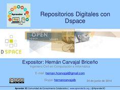#Aprender3C - Repositorios Digitales con Dspace by Aprender 3C via slideshare