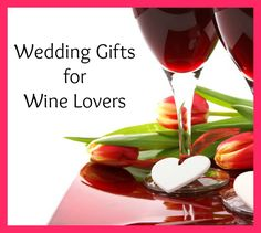 If the newlywed couple loves wine, give them wedding gifts for wine lovers. With so many folks enjoying wine, there are many fine accessories to choose.