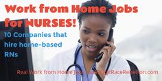 Work from Home Jobs for Nurses - 10 Companies Hiring RNs - www.RatRaceRebellion.com