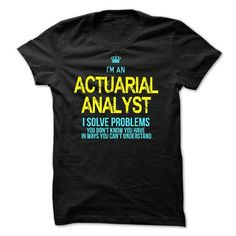 I am an ACTUARIAL ANALYST T Shirts, Hoodies. Check price ==► https://www.sunfrog.com/LifeStyle/I-am-an-ACTUARIAL-ANALYST-28508722-Guys.html?41382