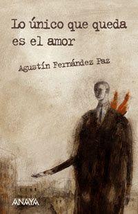 +15 Lo único que queda es el amor. Agustín Fernández Paz