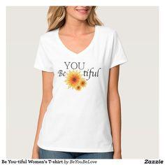 Be You-tiful Women's T-shirt