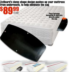 ZZZBOARD is the one and only MATTRESS SAG SUPPORT! Cheaper than replacing a saggy mattress - check out the website/view the video!