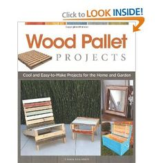 Wood Pallet Projects: Cool and Easy-to-Make Projects for the Home and Garden: Chris Gleason: 9781565235441: Amazon.com: Books