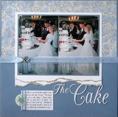 The Cake. I like the ribbon across the photos and a little note re the caker