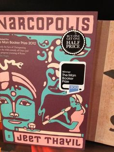 Jeet Thayil's Narcopolis which didn't win this year's Man Booker Prize (despite the sticker's claim).