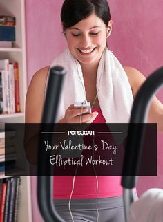 A Valentine's Day elliptical workout with a girl-powered playlist!