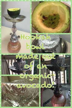 1) cut the avocado at the center point where it will have a flat, open top.  2) take a spoon and gently remove the pit 3) even out the edges leaving about a 1/4th of an inch of the fruit left. 4) place the bottom of the avocado on the stem of the hookah. To see how large to cut the hole.  5) take a screwdriver and poke a smaller hole than the stem  6) take skin from other half,  poke larger holes in skin and put on top of hole  7) sprinkle in tobacco, apply foil (tightly and use plenty)…