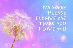 May this simple yet powerful prayer - I'm sorry, Please forgive me, Thank you, I love you - L Love You, My Love, Forgive Me, I Thank You, Power Of Prayer, Self Healing, Spiritual Growth, Love And Light, Forgiveness