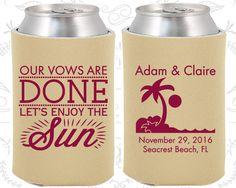 Our Vows are Done, So Lets Enjoy the Sun, Wedding, Tropical Wedding Favors, Beach Wedding Favors, Palm Tree, Wedding Coozies (448)