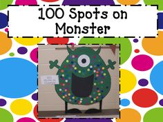 "Mrs. Mayas' Kindergarten: 100th Day Celebration  ""100 Spots on Monster"""