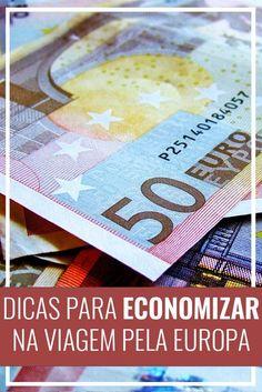 Dicas para economizar e fazer uma viagem barata pela Europa. Mochilão, Paris, França, Londres, Espanha, eurotrip, euro