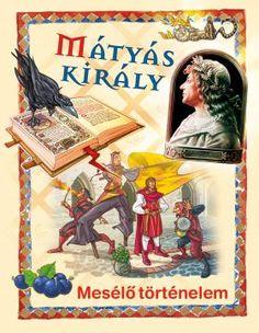 Szeretnél többet tudni Mátyás királyról? Érdekel, hogyan emelte országát a legerősebb nemzetek sorába, vagy hogy mit keres egy király a konyhában? A bölcsességéről szóló híres mondákat is kedveled? Kötetünkben számos történetet olvashatsz róla és a legendás uralkodó hétköznapjaiba is bepillantást nyerhetsz.</p> <p>Ajándék: Mátyás a király - munkafüzet</p> Hungary, Mythology, Fairy Tales, Comic Books, Comics, Cover, Fairytail, Adventure Movies, Cartoons
