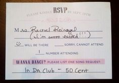 Awesome and Fun Wedding Ideas = To find out what your guests want to listen to, add a line for a song request on the RSVP cards.