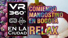 VR 360° Comiendo Mangostino en Bogotá