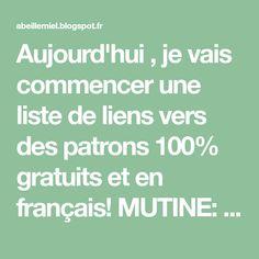 Aujourd'hui , je vais commencer une liste de liens vers des patrons 100% gratuits et en français! MUTINE: un petit top dos-nu Le patron ...
