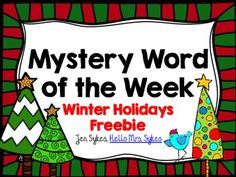 FREEBIE..Mystery Word of the Week to Boost Vocabulary Holiday ....Vocabulary, Christmas/ Chanukah/ Kwanzaa, Winter  2nd, 3rd, 4th, 5th, 6th...This set includes a free Mystery Word of the Week, an Interactive paper-folding activity to record their vocabulary from the week, and a bonus Making Words activity using the letters in December.