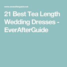 21 Best Tea Length Wedding Dresses - EverAfterGuide