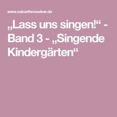 """Lass uns singen!"" - Band 3 - ""Singende Kindergärten"""