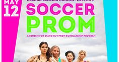 SOCCER PROM  Presented by The Harmon Brewing Company   Saturday, May 12, 2012 Tacoma, WA Tickets: Minimum Donation of $20 2pm Game // 4pm A...