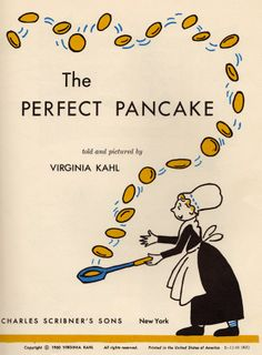 The Perfect Pancake - written & illustrated by Virginia Kahl (1960).