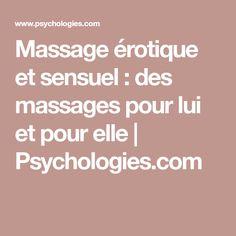 Massage érotique et sensuel : des massages pour lui et pour elle | Psychologies.com