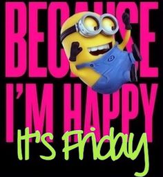 I'm Happy It's Friday Pictures, Photos, and Images for Facebook, Tumblr, Pinterest, and Twitter