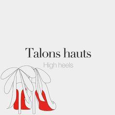 Talons hauts (masculine words) | High heels | /ta.lɔ̃ o/