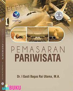 Pemasaran Pariwisata Buku Pemasaran Pariwisata Edisi Terbaru Oleh I Gusti Bagus Rai Utama Pemasaran Pariwisata